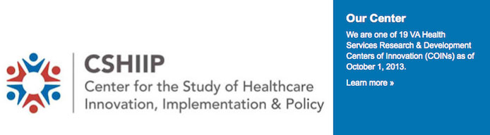 Center for the Study of Healthcare Innovation, Implementation and Policy
