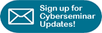 sign up for Cyberseminar news