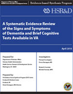 A Systematic Evidence Review of the Signs and Symptoms of Dementia and Brief Cognitive Tests Available in VA