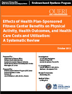 Effects of Health Plan-Sponsored Fitness Center Benefits on Physical Activity, Health Outcomes, and Health Care Costs and Utilization:A Systematic Review (August 2011)